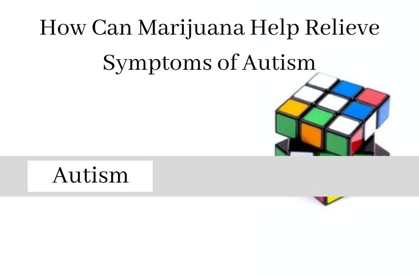 Medical Marijuana For Autism Patients Explained