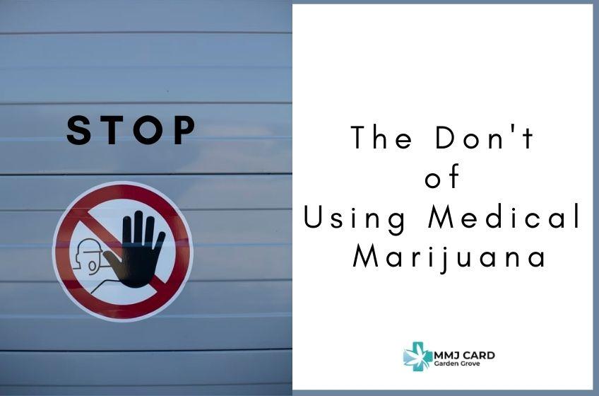 Things to Avoid While Using Medical Marijuana